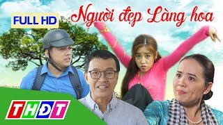 Phim Việt Nam Mới Hay Nhất 2020 | Người đẹp làng hoa FULL HD | Puka, NSƯT Thanh Điền, Hoài An | THĐT