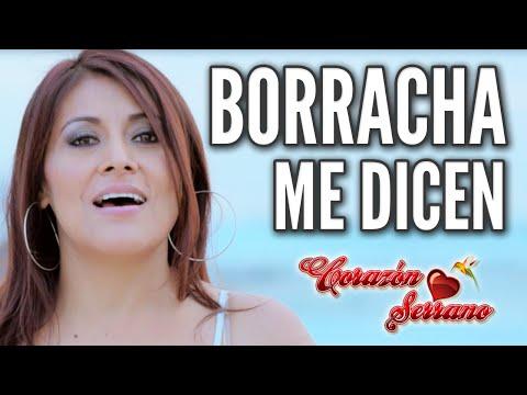 Corazón Serrano - Borracha me Dicen