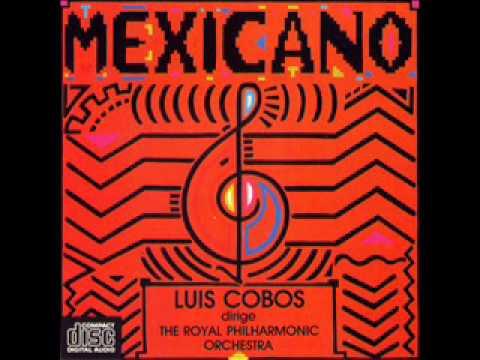 Luis Cobos - Mexicano Obertura (Popurri)