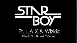 STARBOY Ft Wizkid & L.A.X  - CARO