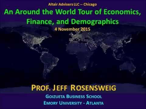 An Around the World Tour of Economics, Finance, and Demographics - Jeffrey Rosensweig