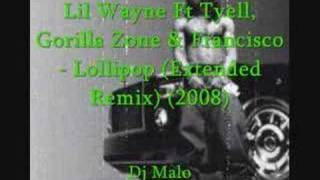 Lil Wayne Ft Tyell, Gorilla Zone & Francisco - Lollipop RMX