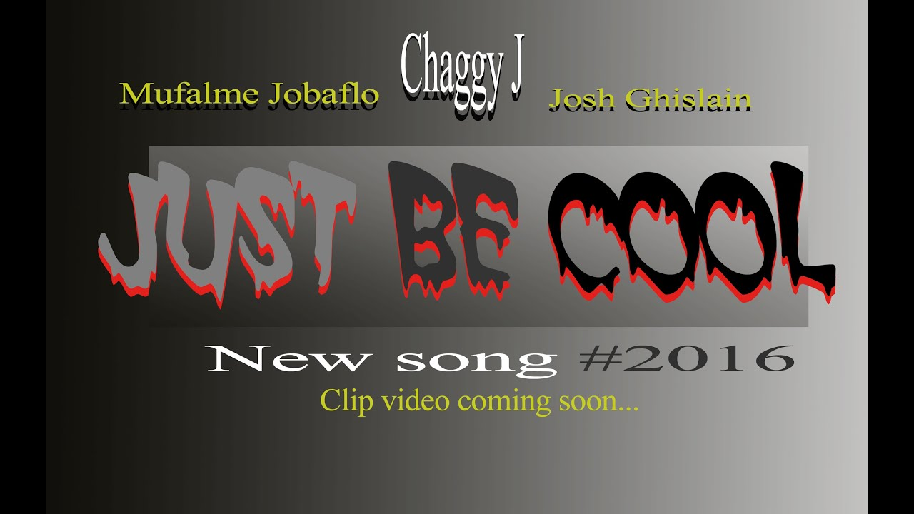 Download JUST BE COOL - SHAGGY J, GHISLAIN FT JOBAFLO (#OFICIAL AUDIO)