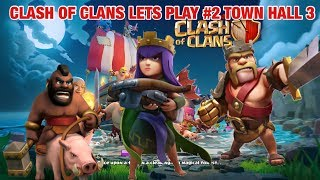 TOWN HALL 3 GRIND | CLASH OF CLANS LET