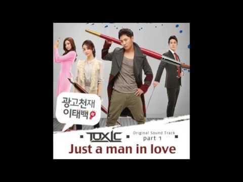 Toxic톡식   Just A Man In Love Advertising Genius Lee Tae Baek OST