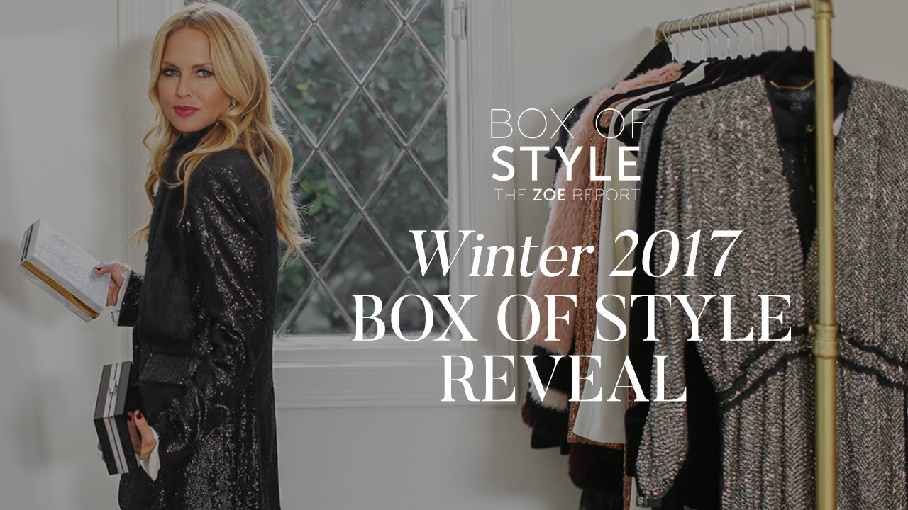Box Of Style Winter 2017 Box Reveal The Zoe Report By Rachel Zoe Youtube