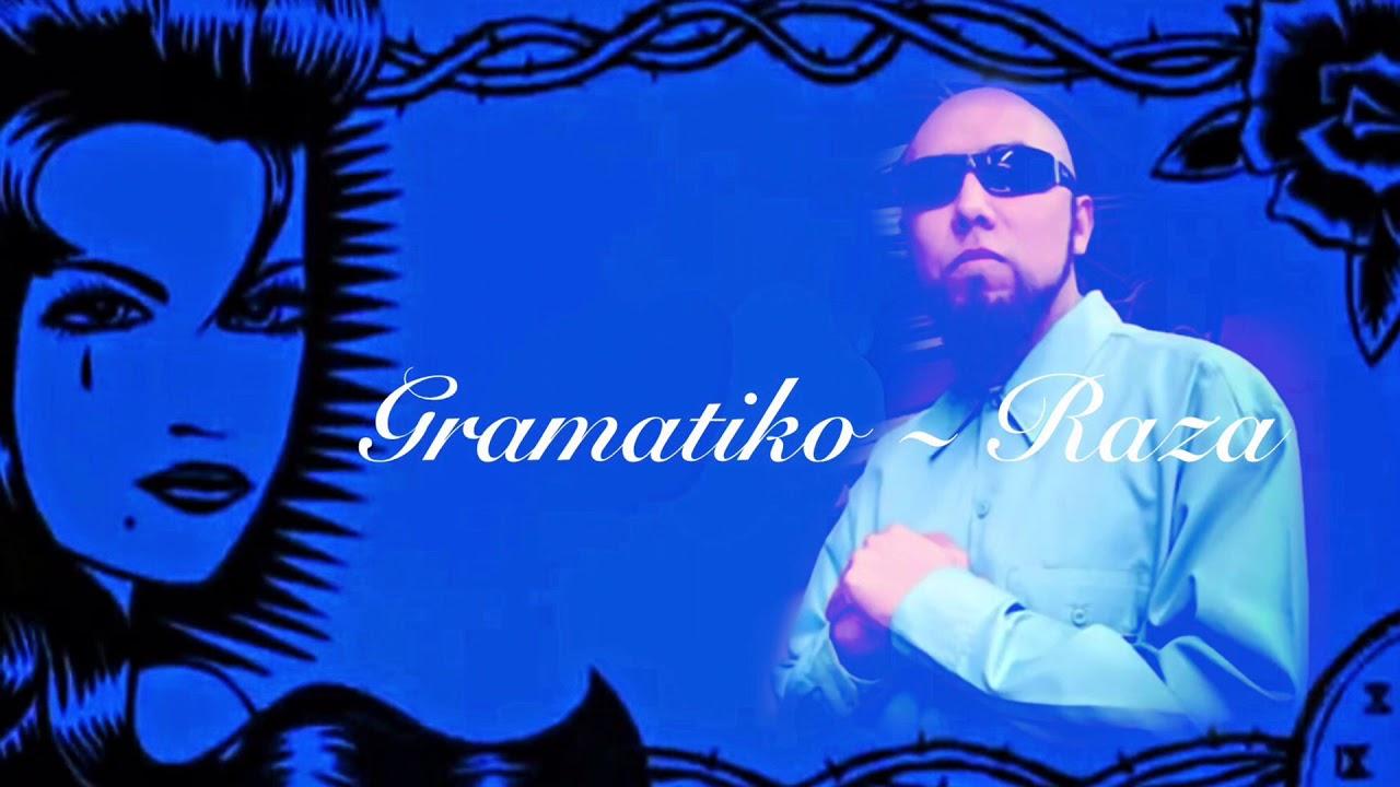 Gramatiko ~ Raza (new recording)