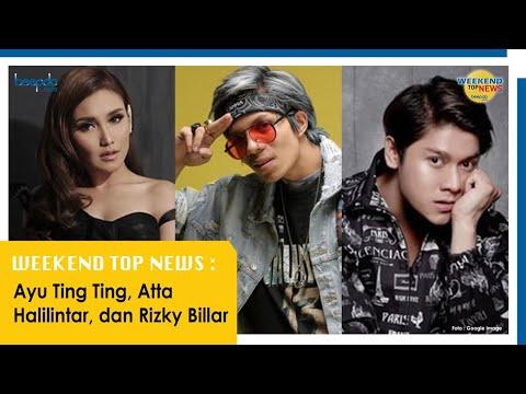 Weekend Top News: Ayu Ting Ting, Atta Halilintar dan Rizky Billar
