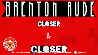 Brenton Rude Ft. Kranium - Closer & Closer - January 2020