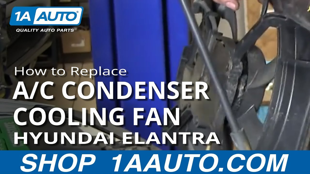 hight resolution of how to replace a c condenser cooling fan 01 06 hyundai elantra