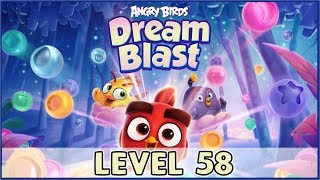Angry Birds Dream Blast Level 58 | (No Boosters) HD