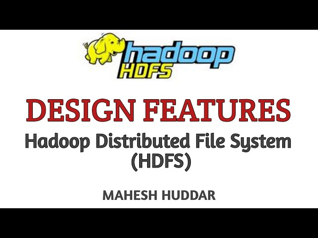 Design Features of Hadoop Distributed File System (HDFS)- Big Data Analytics 17CS82 by Mahesh Huddar