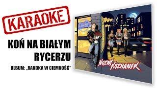 """KARAOKE """"Koń na białym rycerzu""""   NOCNY KOCHANEK   album: Randka w Ciemność"""