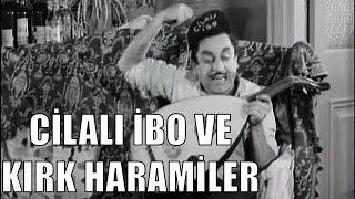 Cilalı İbo ve Kırk Haramiler - Türk Filmi