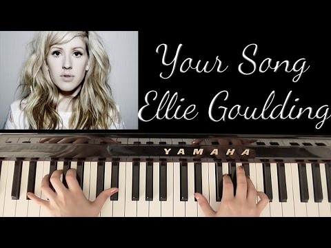HOW TO PLAY: YOUR SONG - ELLIE GOULDING (ELTON JOHN)