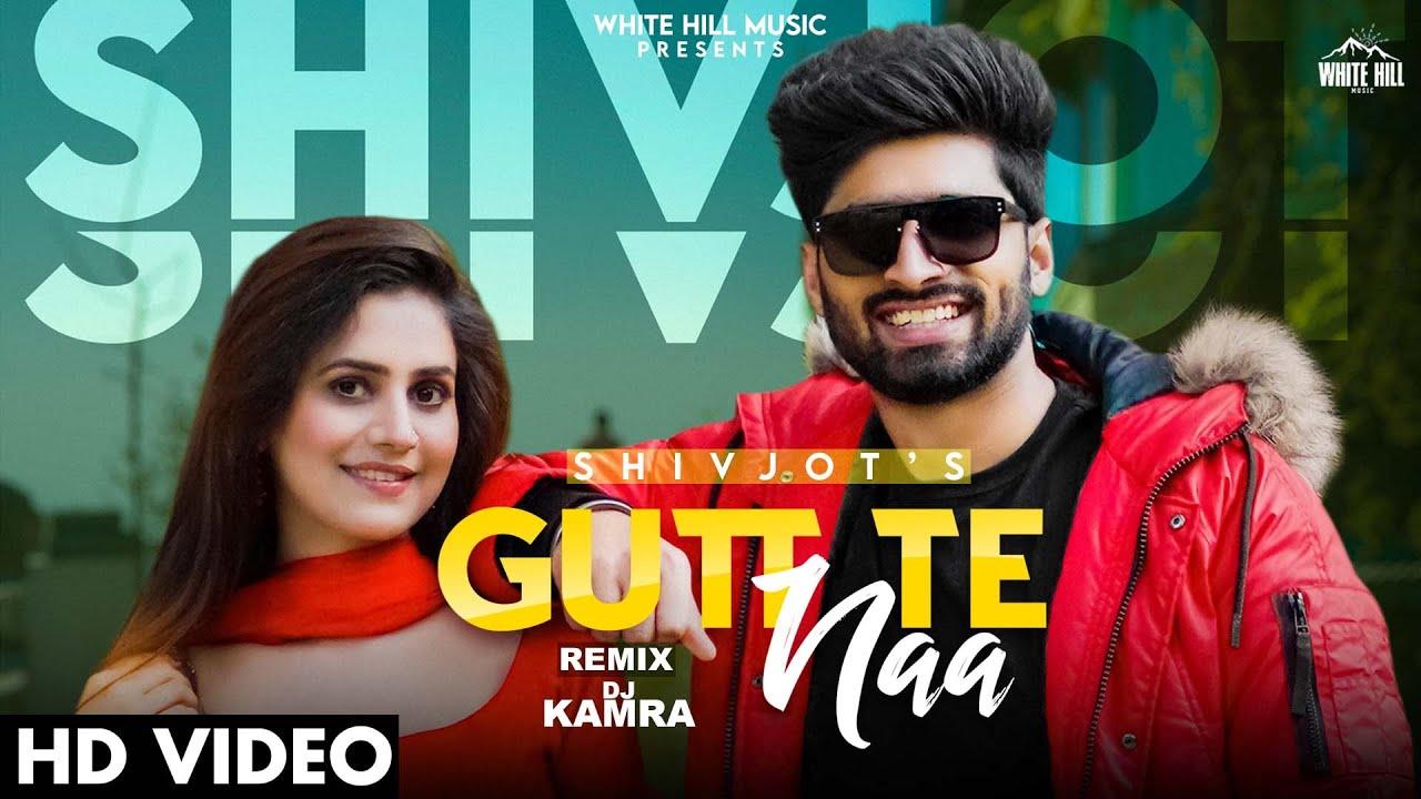 SHIVJOT : Gutt Te Naa (Remix) | DJ Kamra | The Boss | New Punjabi Songs 2021 | Punjabi Dj Songs