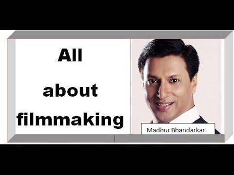 All about filmmaking | Madhur Bhandarkar  - Film maker   | Joinfilms
