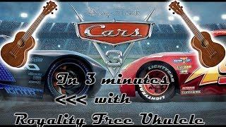[BACKWARDS] DISNEYS CARS 3 IN 3 MINUTES WITH ROYALITY FREE UKULELE