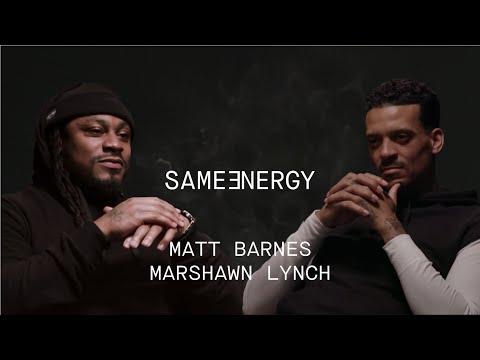 Marshawn Lynch and Matt Barnes Talk Life In SAME ENERGY