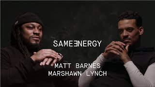 Marshawn Lynch and Matt Barnes Talk Life In SAME ENERGY