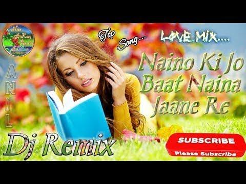 Naino Ki Baat Naina Jaane Hai Dj Shiva Sahu Mix Song 2019