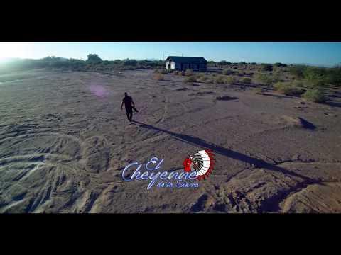El Cheyenne De La Sierra presenta Video Oficial