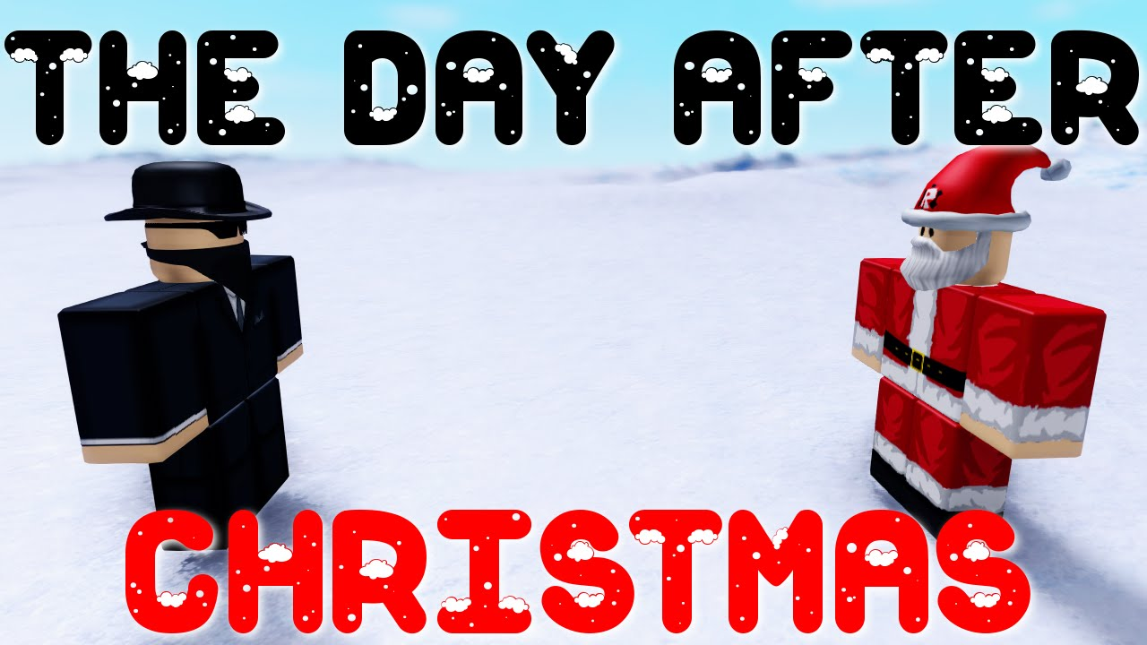 The Day After Christmas - A ROBLOX Machinima - YouTube