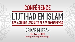 Dr Karim Ifrak, «L'ijtihad en Islam»