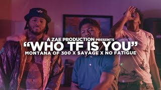 Смотреть клип Montana Of 300 X $Avage X No Fatigue - Who Tf Is You
