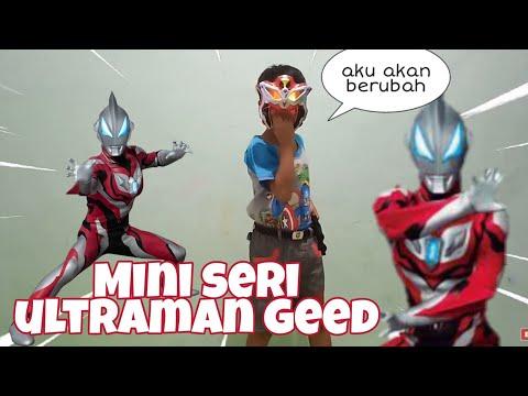 Cara berubah Ultraman Geed | Mainan ultraman