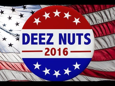Vote for Deez Nuts!