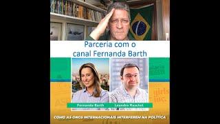 Parceria com o Canal Fernanda Barth - Live: como as ONGs internacionais interferem na política