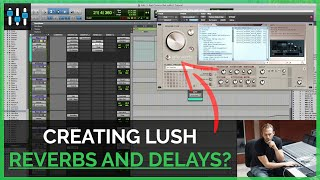 How to Create a Lush Reverb and Delay