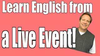 Learn English from Some of the Best Events from the Week!