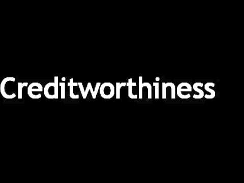 How to Pronounce Creditworthiness