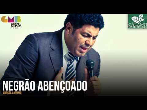 Marcos Antonio - Negrão Abençoado (Cálamo Distribuições)