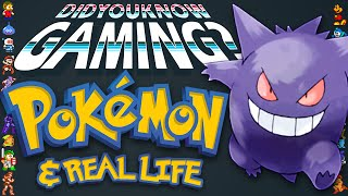 Pokemon & Real Life - Did You Know Gaming? Feat. Eruption