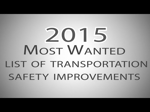 The 2015 NTSB Most Wanted List of Transportation Safety Improvements