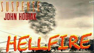 """""""Hellfire"""" • JOHN HODIAK • Burning Episode from SUSPENSE"""