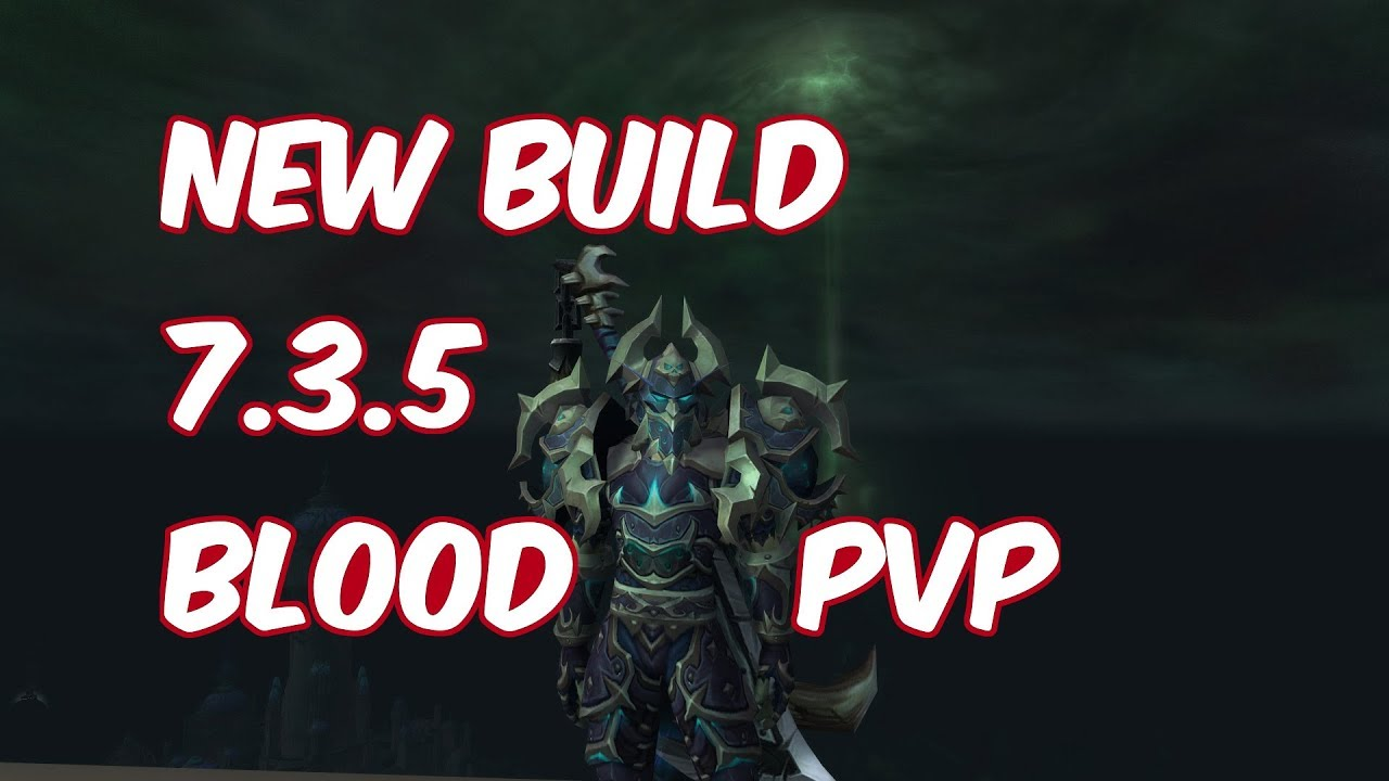 New Build 7 3 5 Blood Death Knight Pvp Wow Legion Youtube