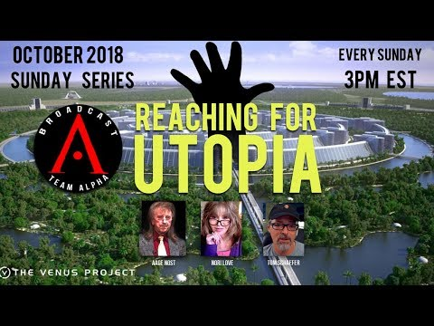 10-21-2018 S01E09 - Reaching For Utopia - Part 3 - October 2018 Series
