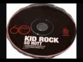 Kid Rock So Hott