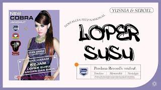 Yusnia Paramitha - Loper Susu Feat Djodik Seboel