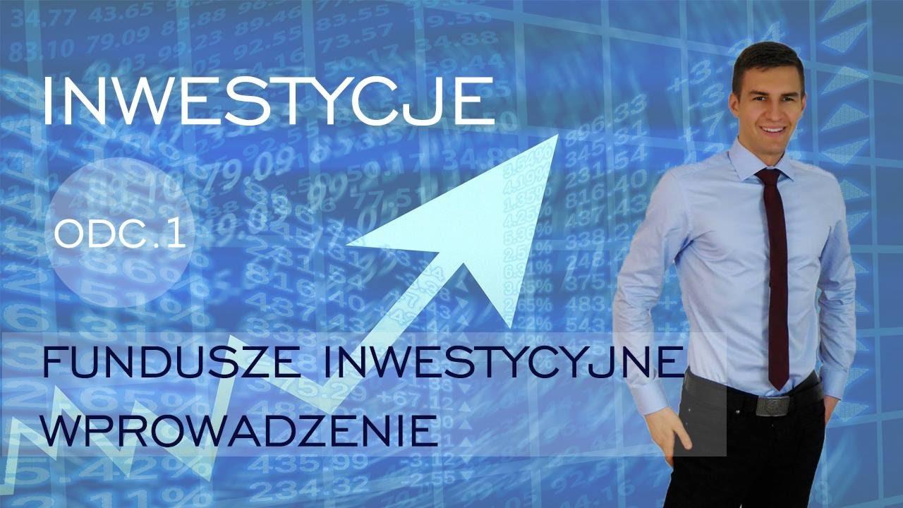Inwestycje #1 Fundusze Inwestycyjne - wprowadzenie