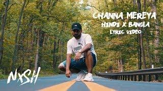 Nish - Channa Mereya (HINDI X BANGLA COVER) | OFFICIAL LYRIC VIDEO