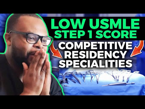 How To Match Into Competitive Residency Specialities With A Low Step One  Score!