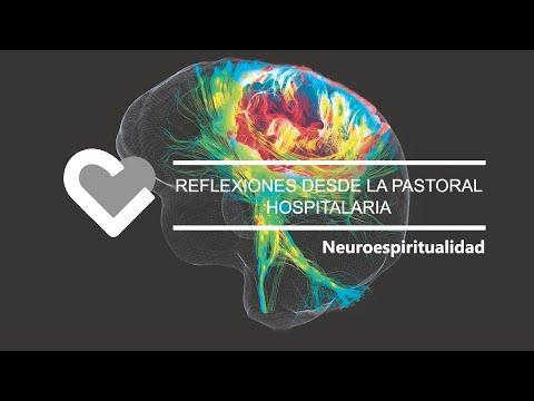 Reflexiones desde la Pastoral Hospitalaria. Neuroespiritualidad