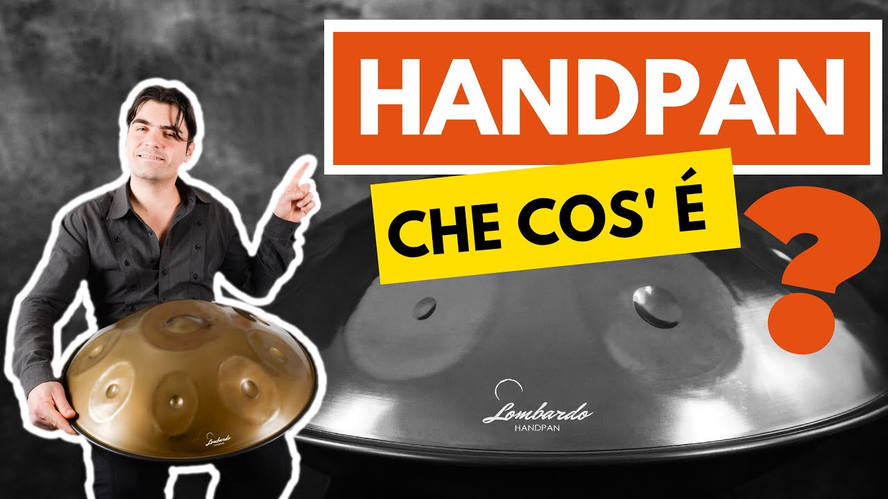 SAI DAVVERO CHE COS'E' L'HANDPAN? - DO YOU REALLY KNOW WHAT IS A HANDPAN?