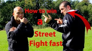 How to win a street fight fast
