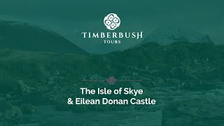The Isle of Skye & Eilean Donan Castle - Scottish Tours with Timberbush Tours